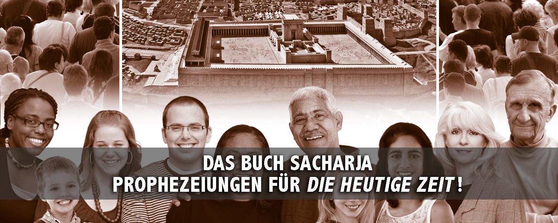 Das Buch Sacharja—Prophezeiungen für die heutige Zeit!